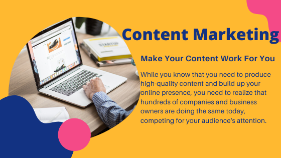 Content Marketing: Make Your Content Work For You