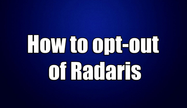 How to Remove Your Records From Radaris